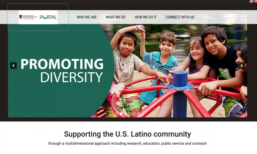 "Screenshot showing the PORTAL website with the words ""Promoting Diversity"" and children playing. ""Supporting the U.S. Latino community through a multidimensional approach including research, education, public service and outreach"""